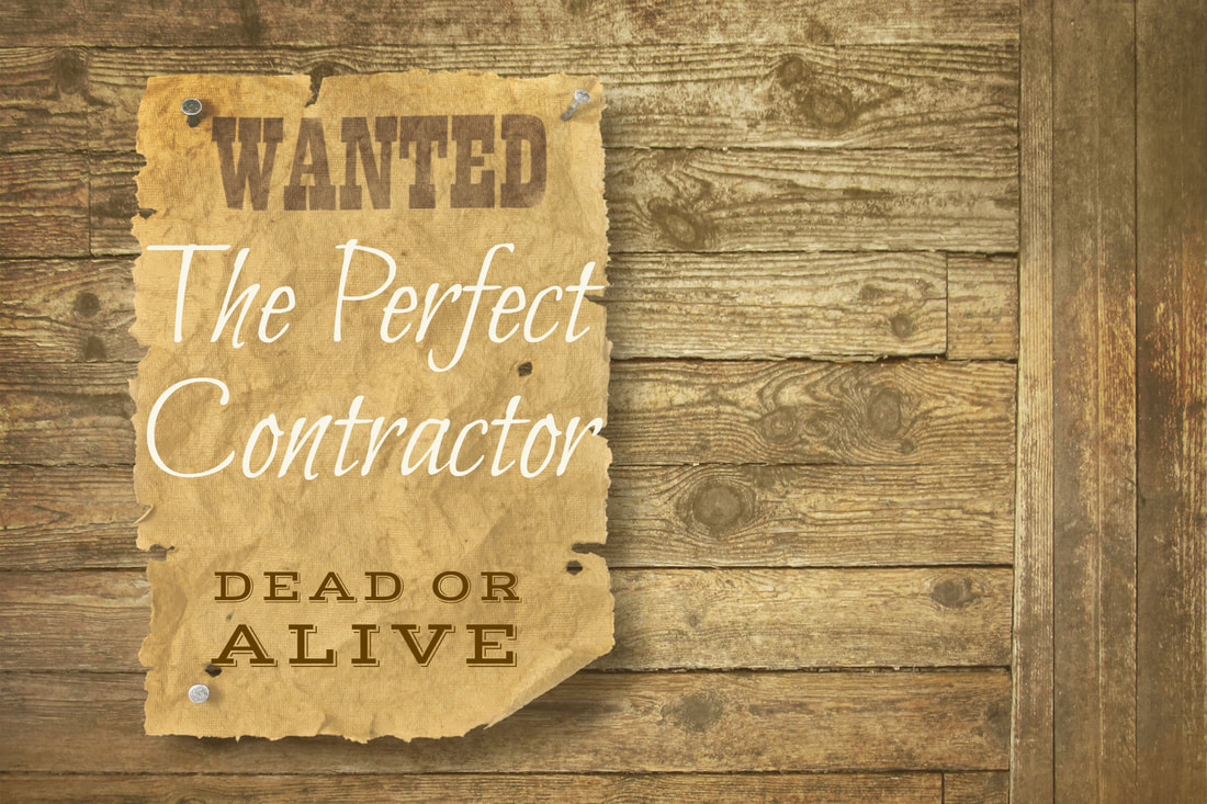 Wanted:  The Perfect Contractor, dead or alive